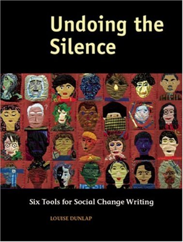 Undoing the Silence Six Tools for Social Change Writing  2007 edition cover