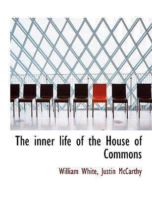 Inner Life of the House of Commons N/A 9781115025492 Front Cover