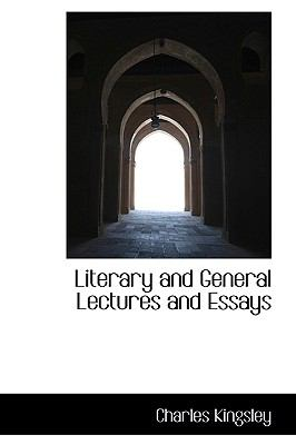 Literary and General Lectures and Essays N/A 9781115306492 Front Cover