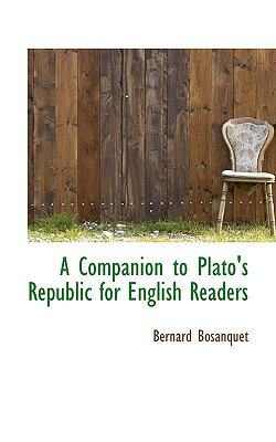 Companion to Plato's Republic for English Readers  N/A 9781116552492 Front Cover
