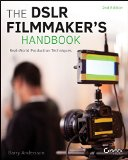 DSLR Filmmaker's Handbook Real-World Production Techniques 2nd 2015 edition cover