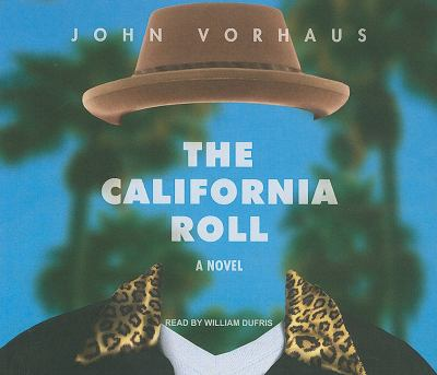 The California Roll: A Novel  2010 9781400116492 Front Cover