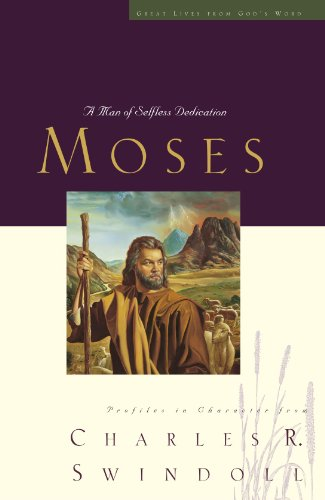 Moses A Man of Selfless Dedication  2009 9781400202492 Front Cover