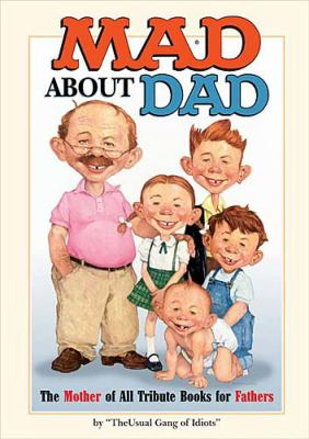 MAD about Dad   2004 9781401601492 Front Cover