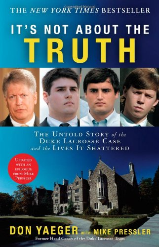 It's Not about the Truth The Untold Story of the Duke Lacrosse Case and the Lives It Shattered N/A 9781416551492 Front Cover