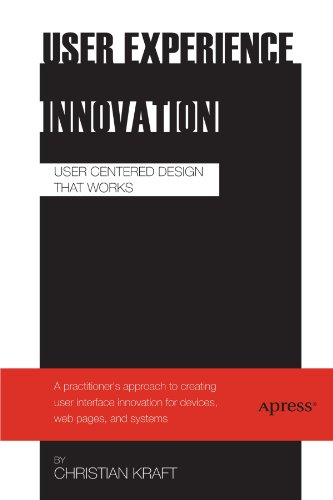 User Experience Innovation User Centered Design That Works  2012 9781430241492 Front Cover