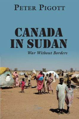 Canada in Sudan War Without Borders  2008 9781550028492 Front Cover