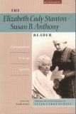 Elizabeth Cady Stanton - Susan B. Anthony Reader Correspondence, Writing, Speeches  1992 (Revised) 9781555531492 Front Cover