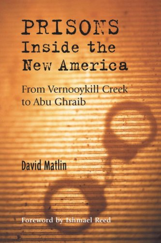 Prisons Inside the New America - From Vernooykill Creek to Abu Ghraib 2nd 2005 9781556435492 Front Cover