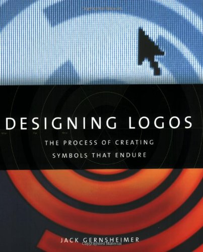 Designing Logos The Process of Creating Symbols That Endure N/A 9781581156492 Front Cover
