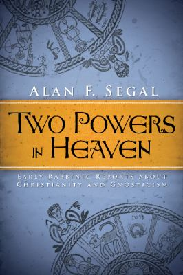 Two Powers in Heaven Early Rabbinic Reports about Christianity and Gnosticism  2012 edition cover