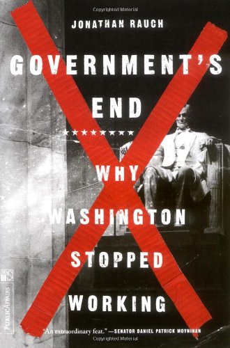 Government's End Why Washington Stopped Working 2nd 2000 (Revised) edition cover