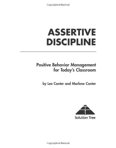 Assertive Discipline Positive Behavior Management for Today's Classroom 3rd 2001 edition cover