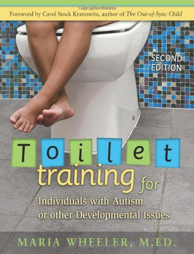 Toilet Training for Individuals with Autism or Other Developmental Issues Second Edition 2nd 9781932565492 Front Cover