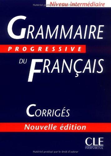 Grammaire Progressive Du Francais Corriges: 1st 2002 edition cover