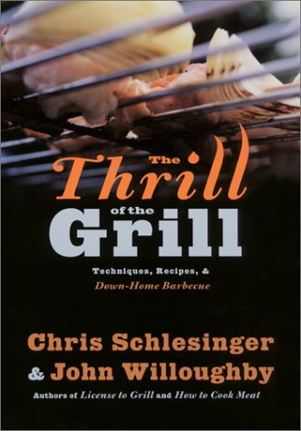Thrill of the Grill Techniques, Recipes, and Down-Home Barbecue N/A 9780060084493 Front Cover