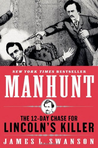 Manhunt The 12-Day Chase for Lincoln's Killer  2006 edition cover