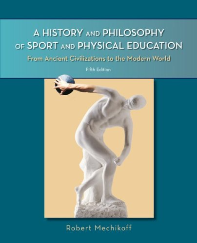 History and Philosophy of Sport and Physical Education From Ancient Civilizations to the Modern World 5th 2010 edition cover