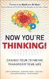 Now You're Thinking! Change Your Thinking... Transform Your Life  2012 9780133993493 Front Cover