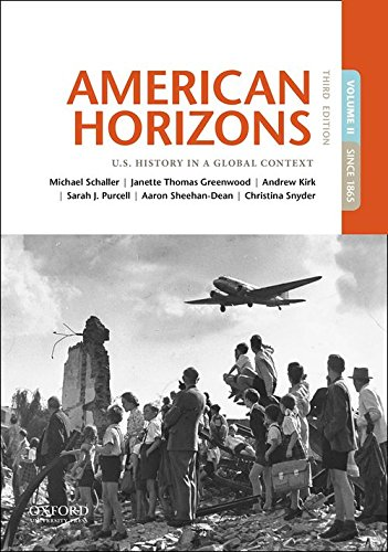American Horizons U. S. History in a Global Context, Volume II: Since 1865 3rd 2018 9780190659493 Front Cover