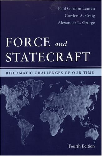 Force and Statecraft Diplomatic Challenges of Our Time 4th 2006 (Revised) edition cover