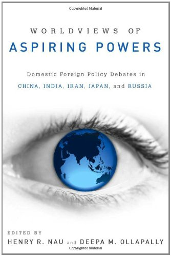 Worldviews of Aspiring Powers Domestic Foreign Policy Debates in China, India, Iran, Japan, and Russia  2012 edition cover