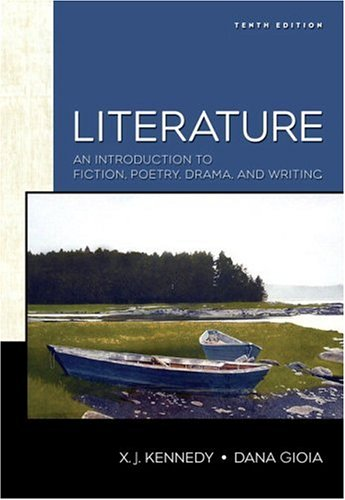 Literature An Introduction to Fiction, Poetry, Drama, and Writing 10th 2007 (Revised) edition cover