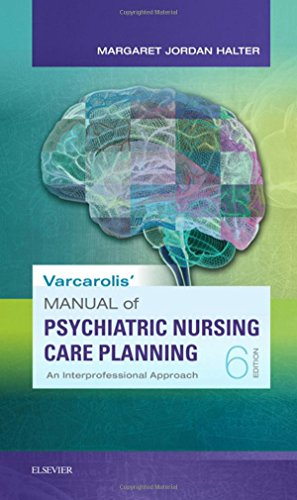 Varcarolis' Manual of Psychiatric Nursing Care Planning Assessment Guides, Diagnoses, Psychopharmacology 6th 2019 9780323479493 Front Cover