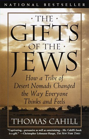 Gifts of the Jews How a Tribe of Desert Nomads Changed the Way Everyone Thinks and Feels  1998 edition cover