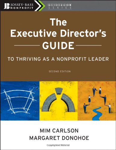 Executive Director's Guide to Thriving as a Nonprofit Leader  2nd 2010 edition cover