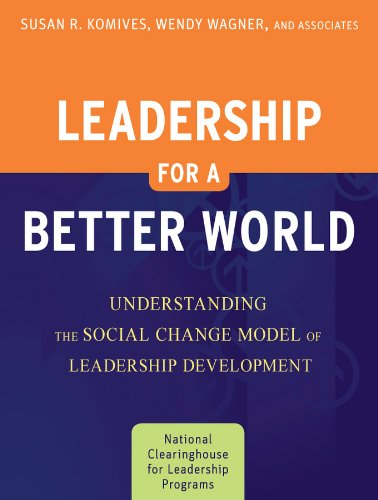 Leadership for a Better World Understanding the Social Change Model of Leadership Development 2nd 2009 edition cover