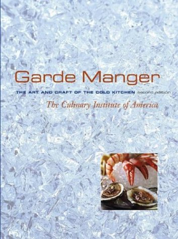 Garde Manger The Art and Craft of the Cold Kitchen 2nd 2004 (Revised) edition cover