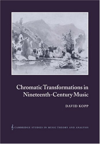 Chromatic Transformations in Nineteenth-Century Music   2006 9780521028493 Front Cover