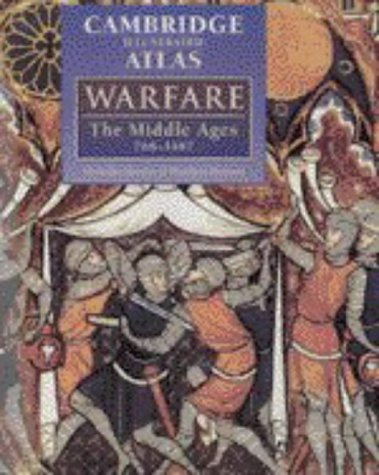 Cambridge Illustrated Atlas of Warfare The Middle Ages, 768-1487  1996 edition cover