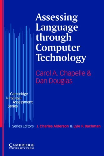 Assessing Language Through Computer Technology   2005 9780521549493 Front Cover