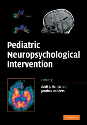 Pediatric Neuropsychological Intervention  N/A 9780521680493 Front Cover