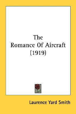 Romance of Aircraft N/A 9780548663493 Front Cover