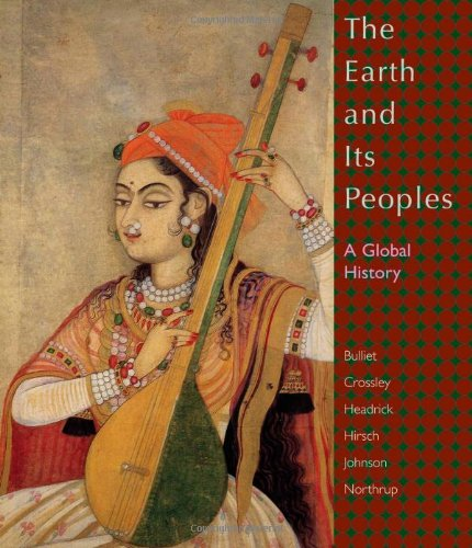 Earth and Its Peoples A Global History 4th 2008 9780618771493 Front Cover