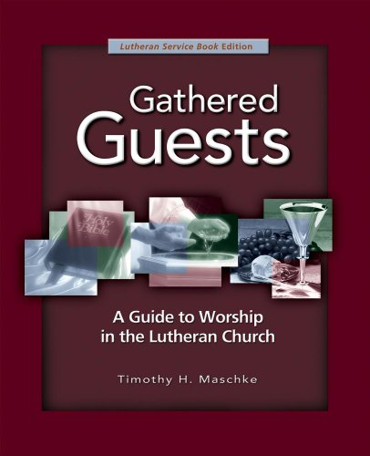 Gathered Guests A Guide to Worship in the Lutheran Church 2nd 2009 (Revised) edition cover