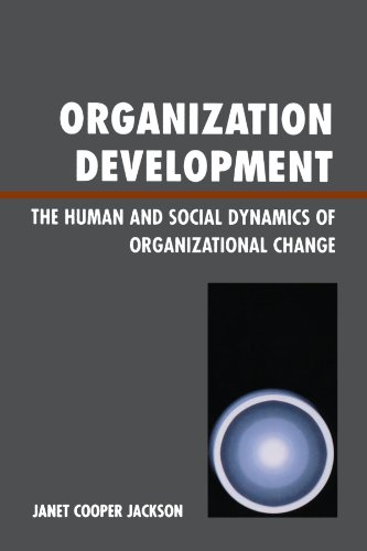 Organization Development The Human and Social Dynamics of Organizational Change  2006 edition cover