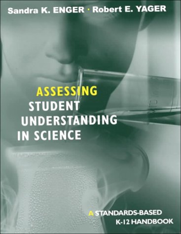 Assessing Student Understanding in Science A Standards-Based K-12 Handbook  2001 9780761976493 Front Cover