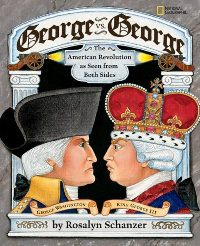 George vs. George The Revolutionary War as Seen by Both Sides  2004 edition cover