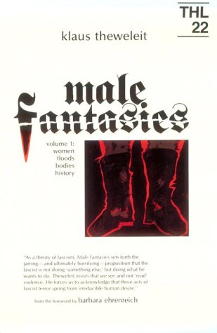 Male Fantasies Women, Floods, Bodies, History N/A edition cover