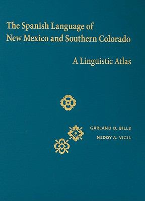 Spanish Language of New Mexico and Southern Colorado A Linguistic Atlas  2008 edition cover