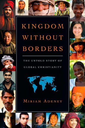 Kingdom Without Borders The Untold Story of Global Christianity  2009 edition cover