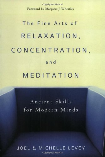 Fine Arts of Relaxation, Concentration, and Meditation Ancient Skills for Modern Minds 3rd 2003 edition cover