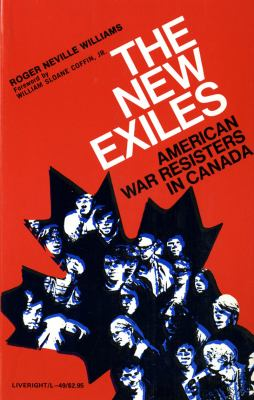 New Exiles American War Resisters in Canada  1971 9780871402493 Front Cover