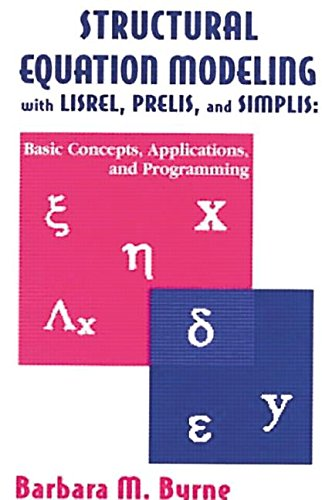 Structural Equation Modeling with Lisrel, Prelis, and Simplis Basic Concepts, Applications, and Programming  1998 edition cover
