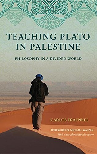 Teaching Plato in Palestine Philosophy in a Divided World  2015 (Revised) 9781400883493 Front Cover