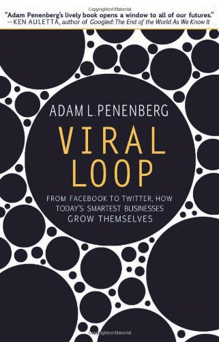 Viral Loop From Facebook to Twitter, How Today's Smartest Businesses Grow Themselves  2009 edition cover